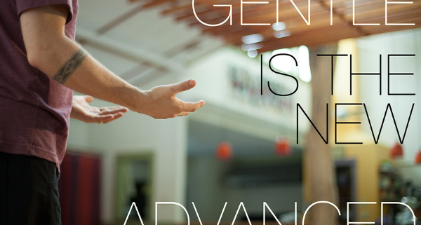 Gentle is the New Advanced